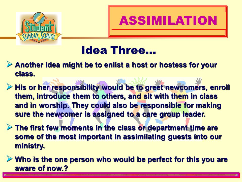 ASSIMILATION Idea Three…