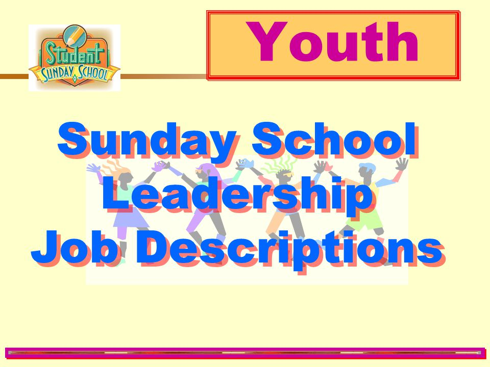 Sunday School Leadership Job Descriptions