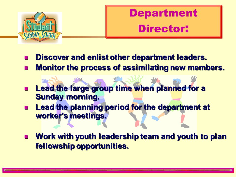 Department Director: Discover and enlist other department leaders.