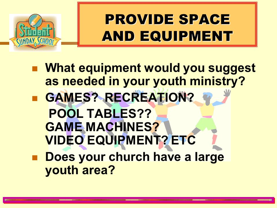 PROVIDE SPACE AND EQUIPMENT