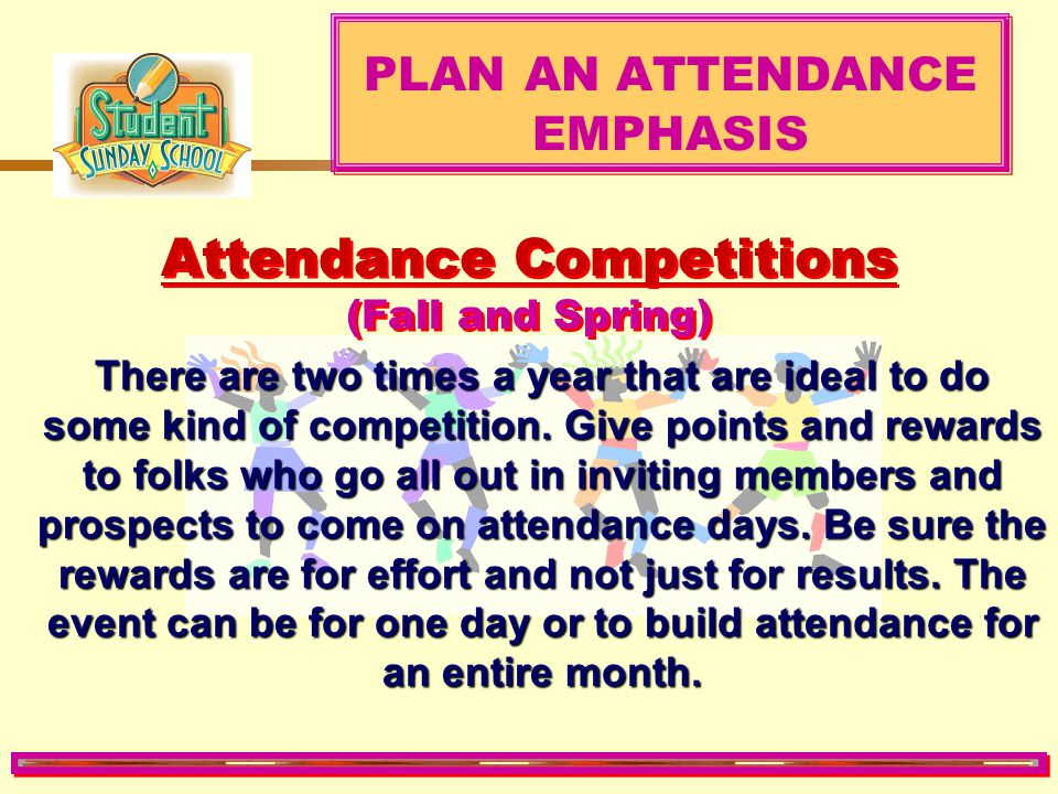 PLAN AN ATTENDANCE EMPHASIS