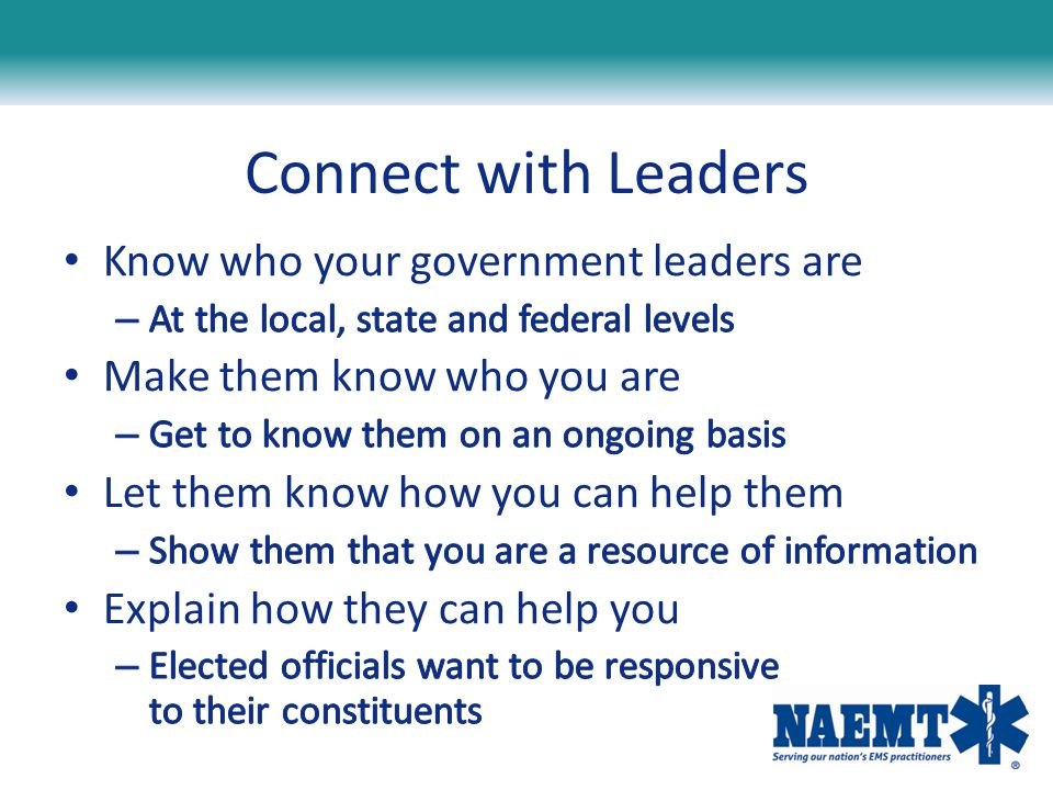 Connect with Leaders Know who your government leaders are