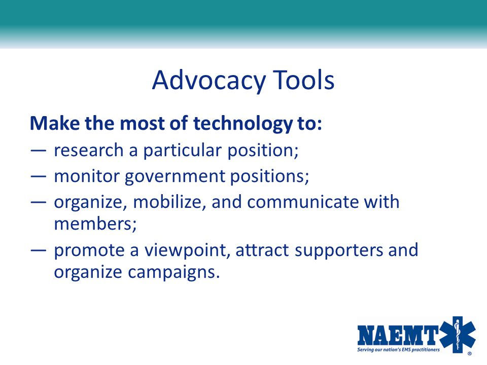 Advocacy Tools Make the most of technology to: