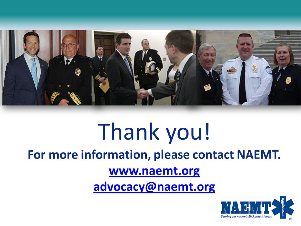 Thank you. For more information, please contact NAEMT. www. naemt