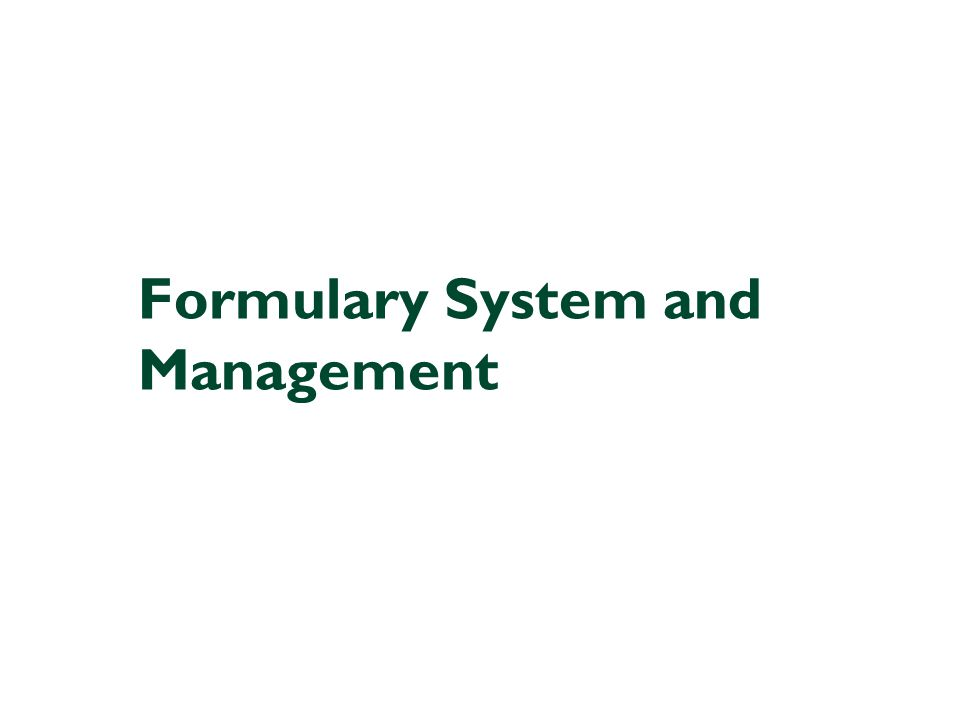 Formulary System and Management