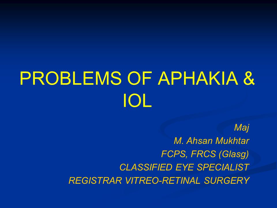 PROBLEMS OF APHAKIA & IOL