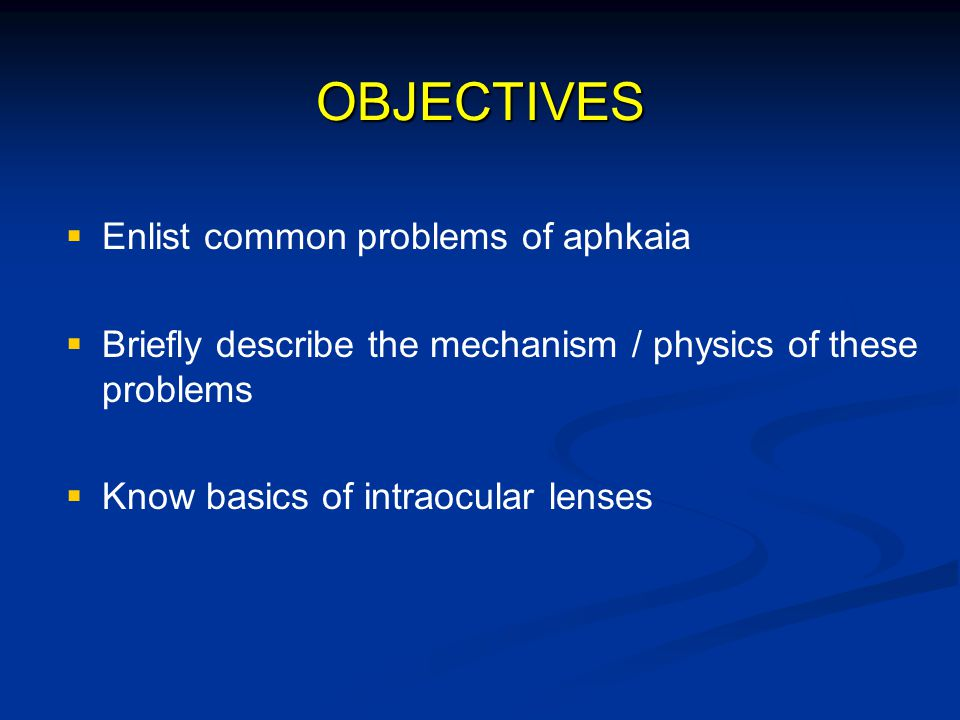 OBJECTIVES Enlist common problems of aphkaia