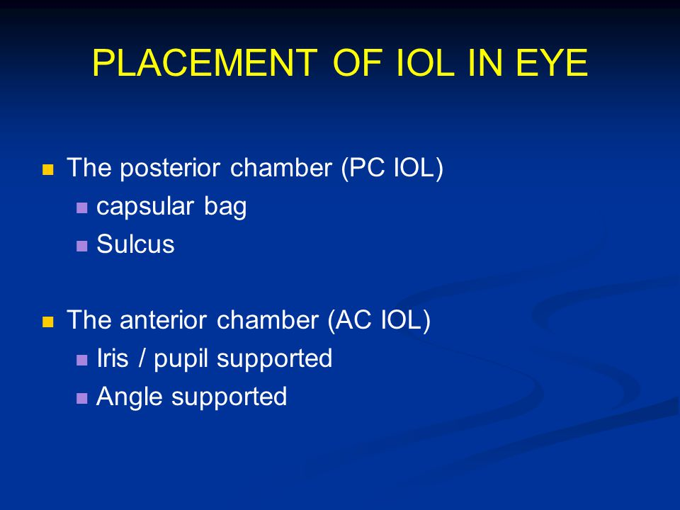 PLACEMENT OF IOL IN EYE The posterior chamber (PC IOL) capsular bag