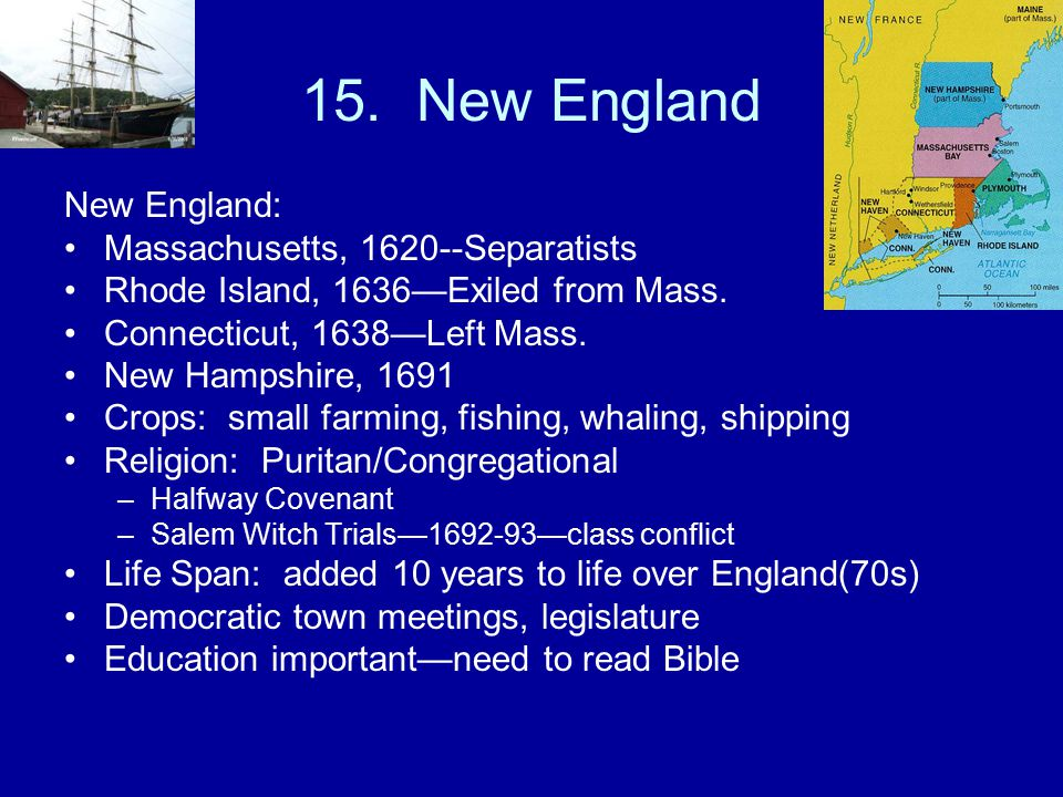15. New England New England: Massachusetts, 1620--Separatists