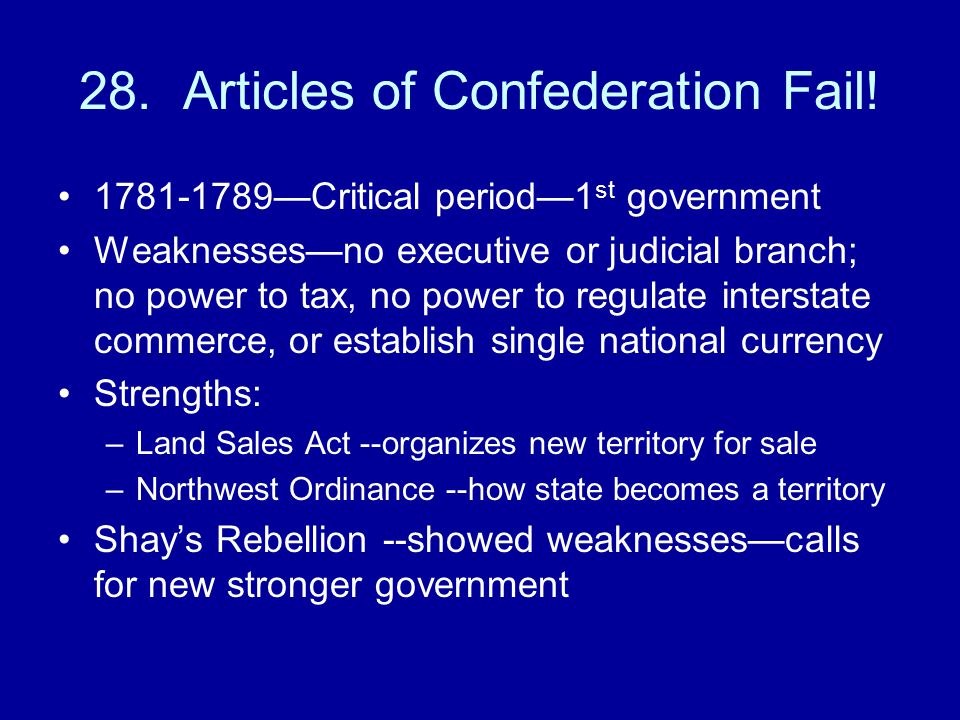 28. Articles of Confederation Fail!