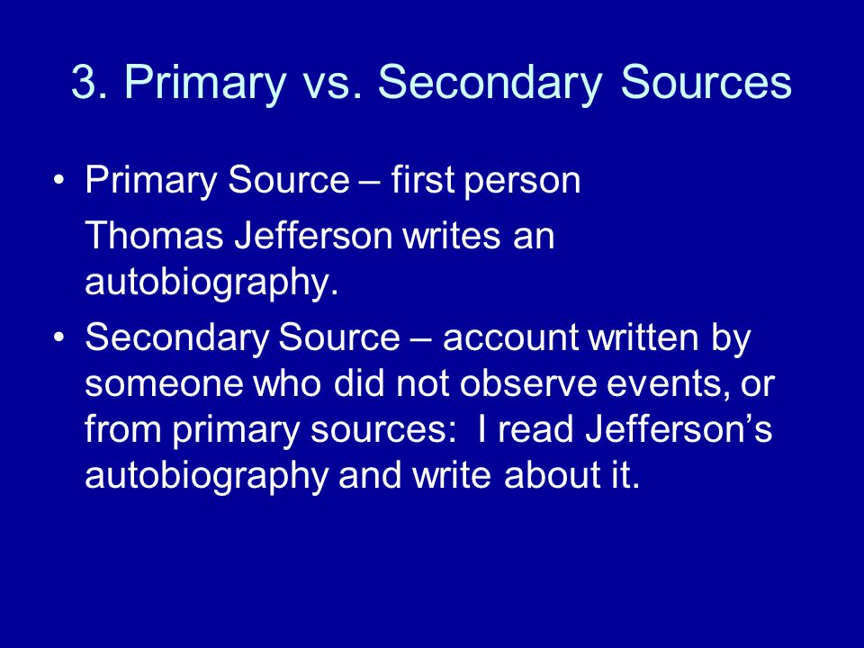 3. Primary vs. Secondary Sources