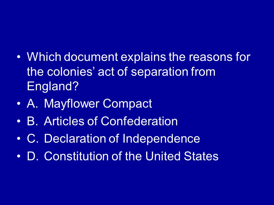 Which document explains the reasons for the colonies' act of separation from England