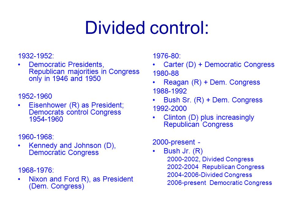 Divided control: 1932-1952: Democratic Presidents, Republican majorities in Congress only in 1946 and 1950.