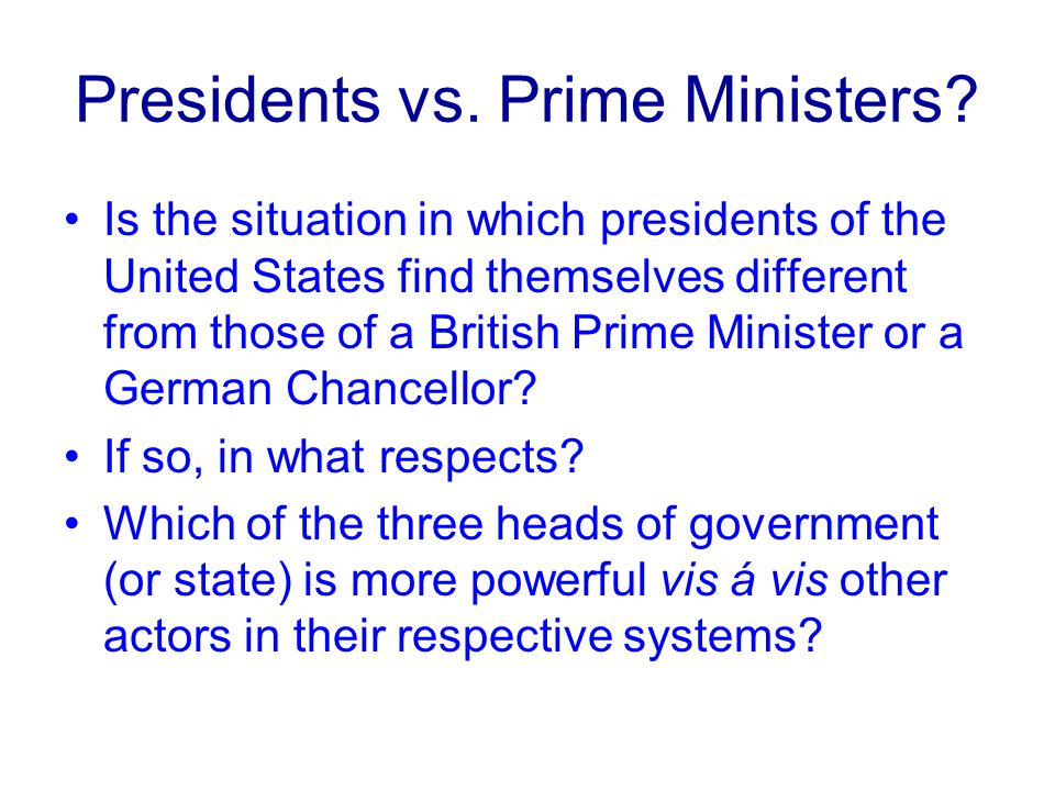 Presidents vs. Prime Ministers