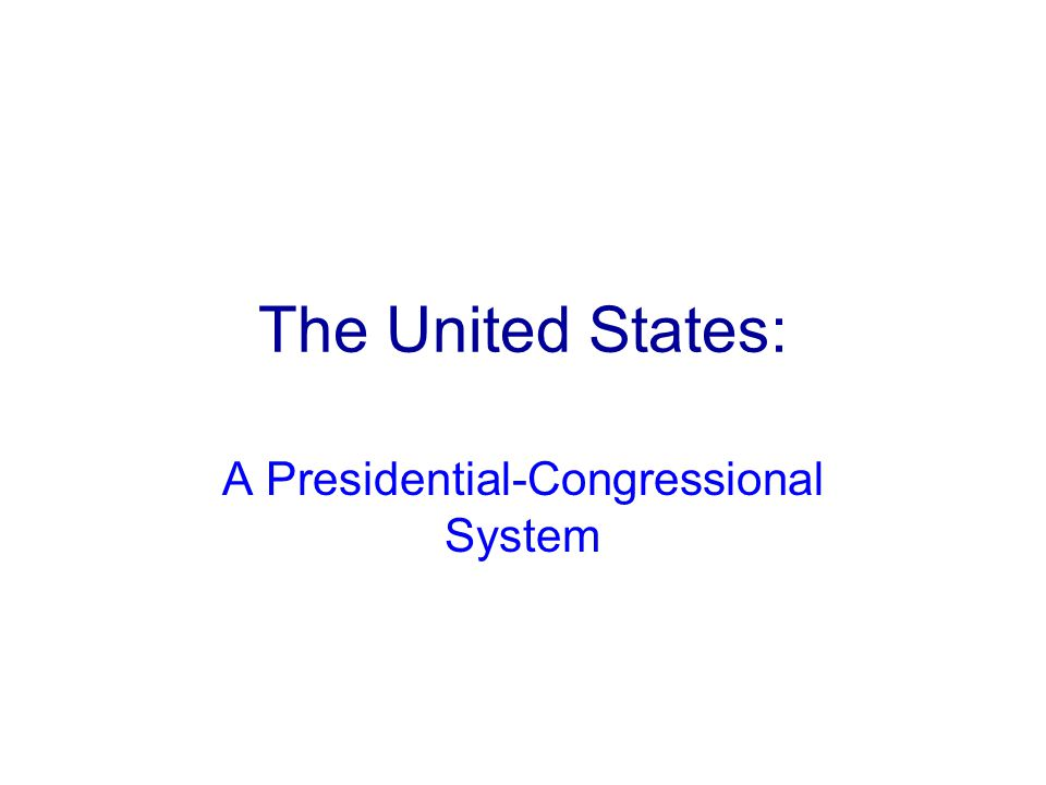 A Presidential-Congressional System