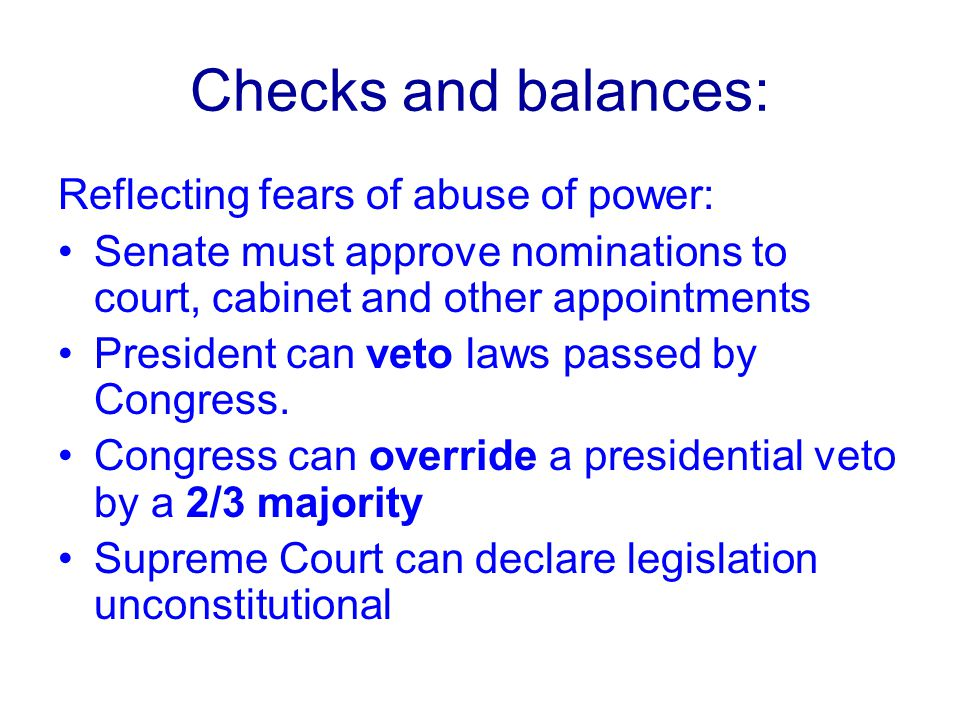 Checks and balances: Reflecting fears of abuse of power:
