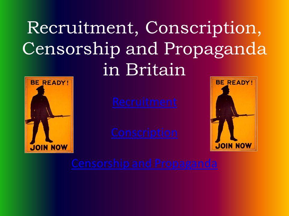 Recruitment, Conscription, Censorship and Propaganda in Britain