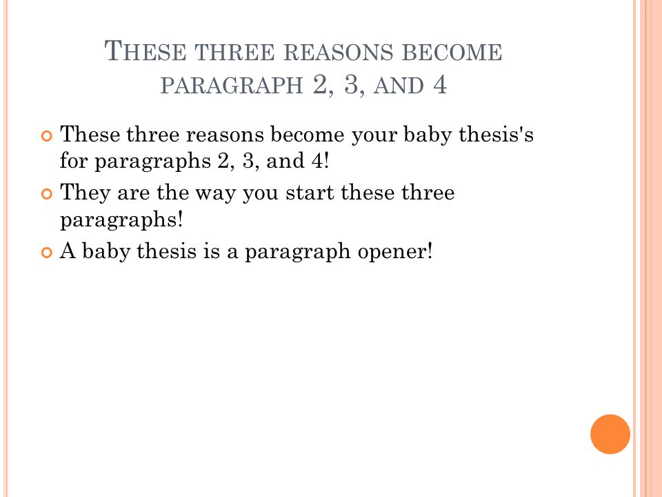 These three reasons become paragraph 2, 3, and 4