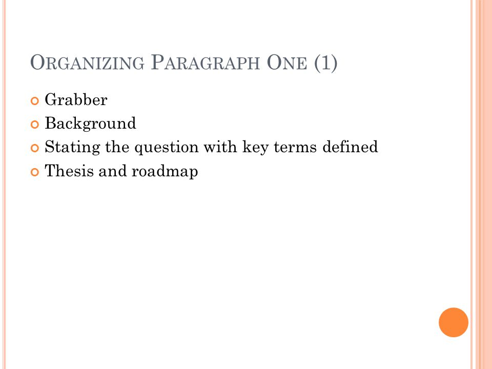 Organizing Paragraph One (1)