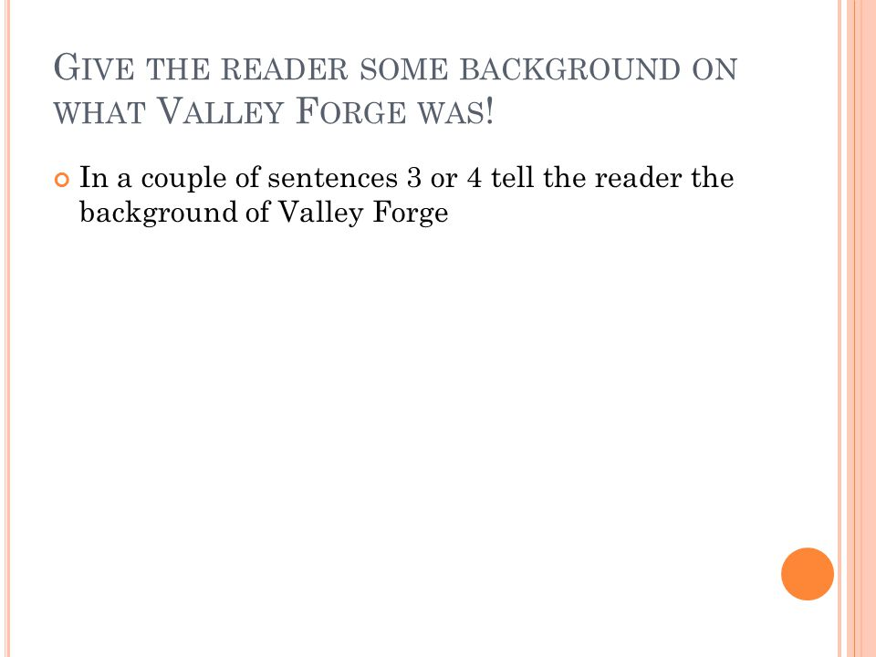 Give the reader some background on what Valley Forge was!