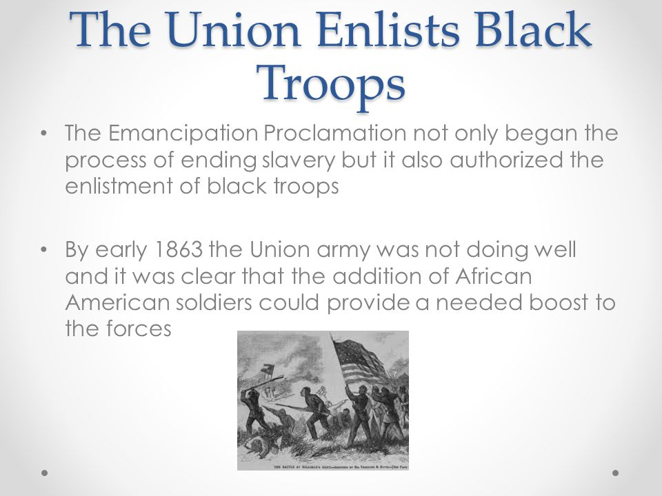 The Union Enlists Black Troops