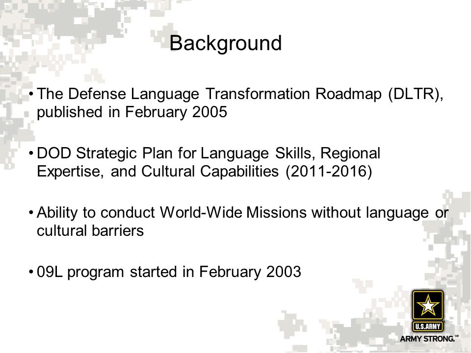 Background The Defense Language Transformation Roadmap (DLTR), published in February 2005.
