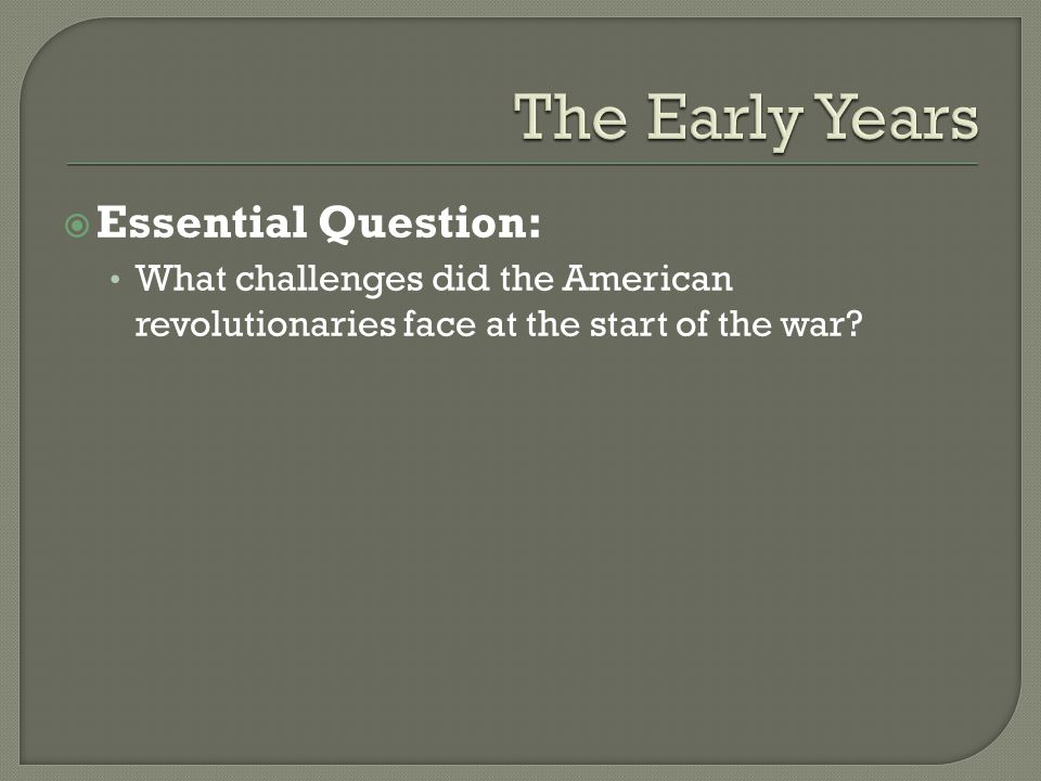The Early Years Essential Question:
