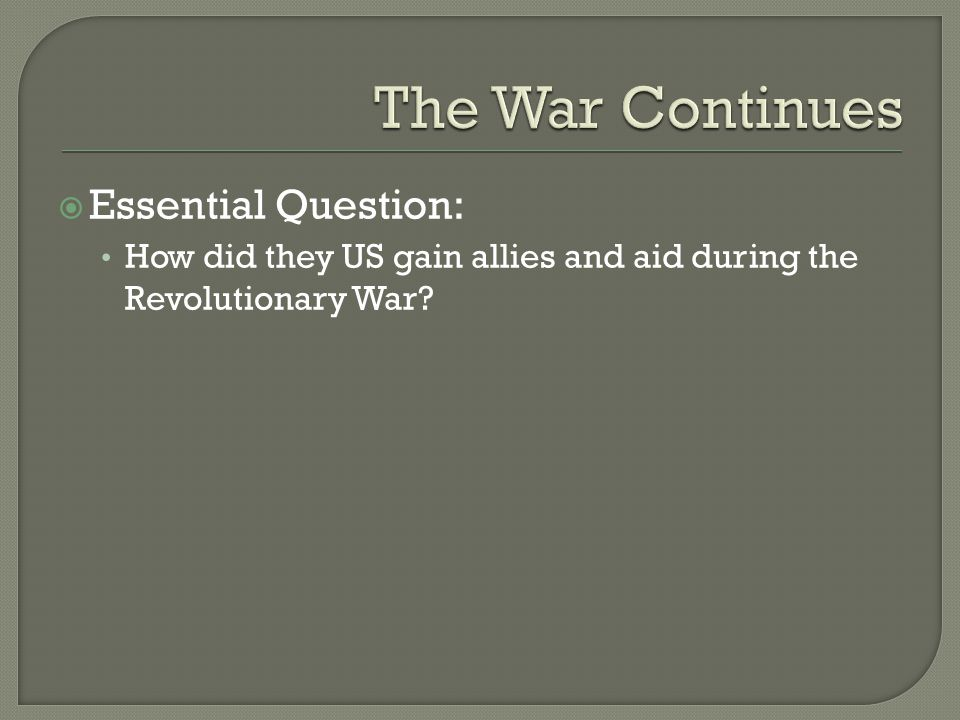 The War Continues Essential Question: