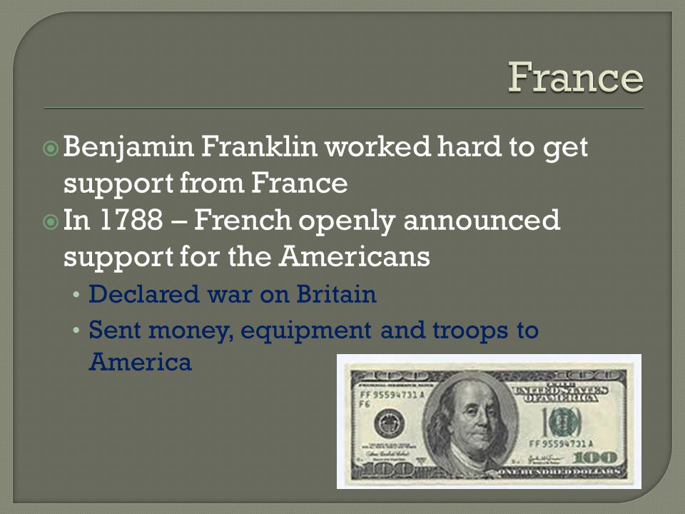 France Benjamin Franklin worked hard to get support from France