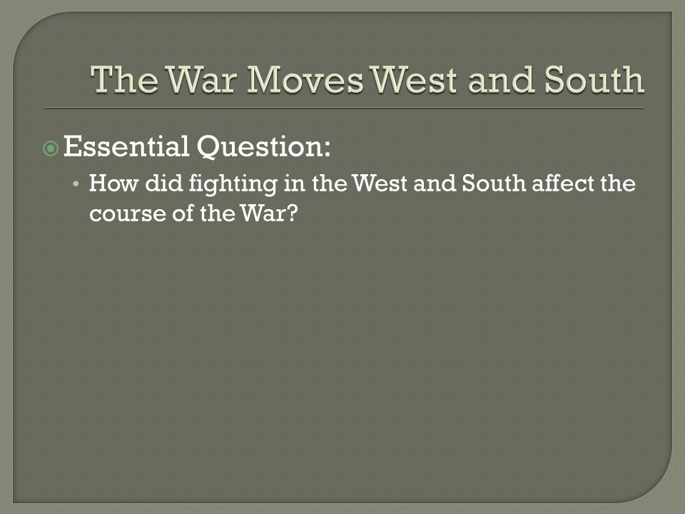 The War Moves West and South
