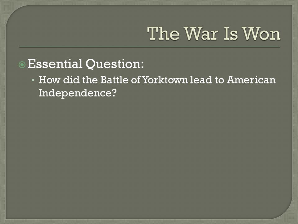 The War Is Won Essential Question: