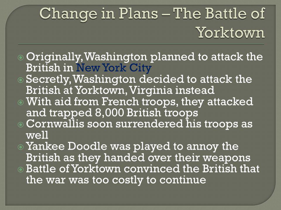 Change in Plans – The Battle of Yorktown