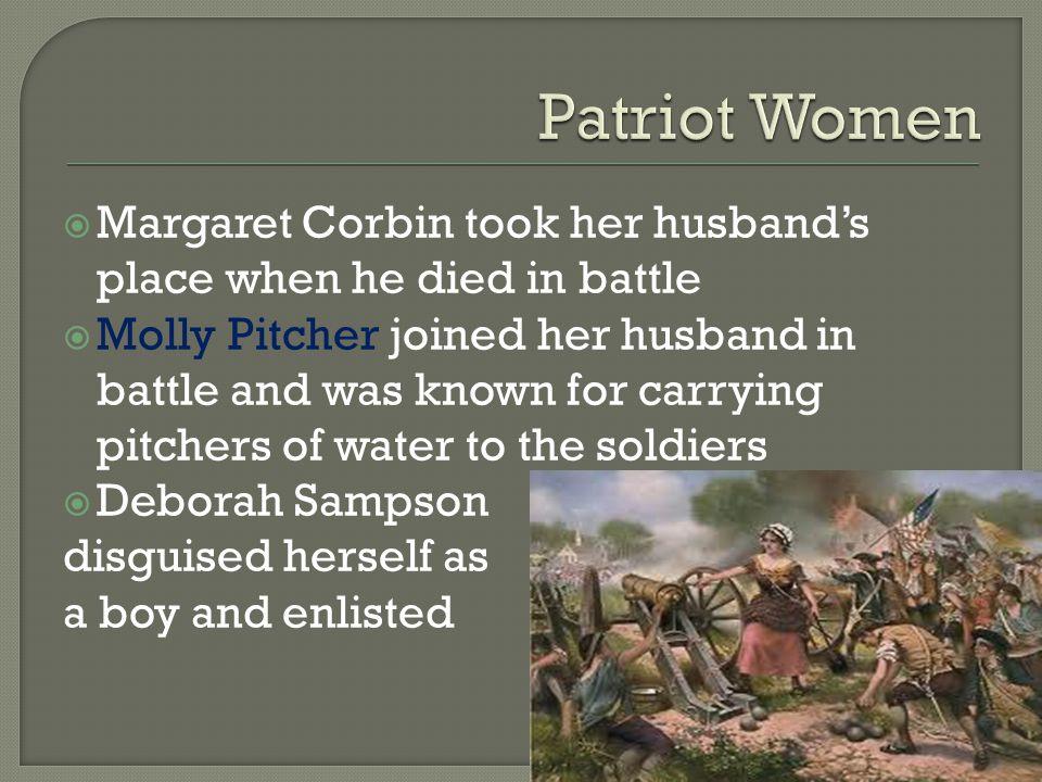 Patriot Women Margaret Corbin took her husband's place when he died in battle.