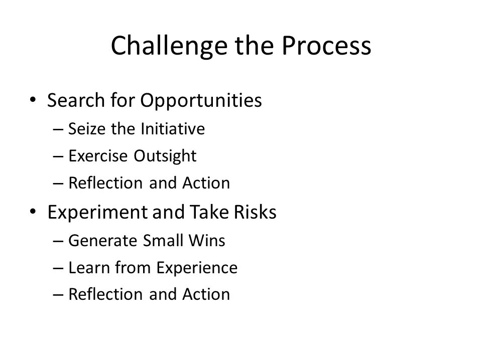 Challenge the Process Search for Opportunities
