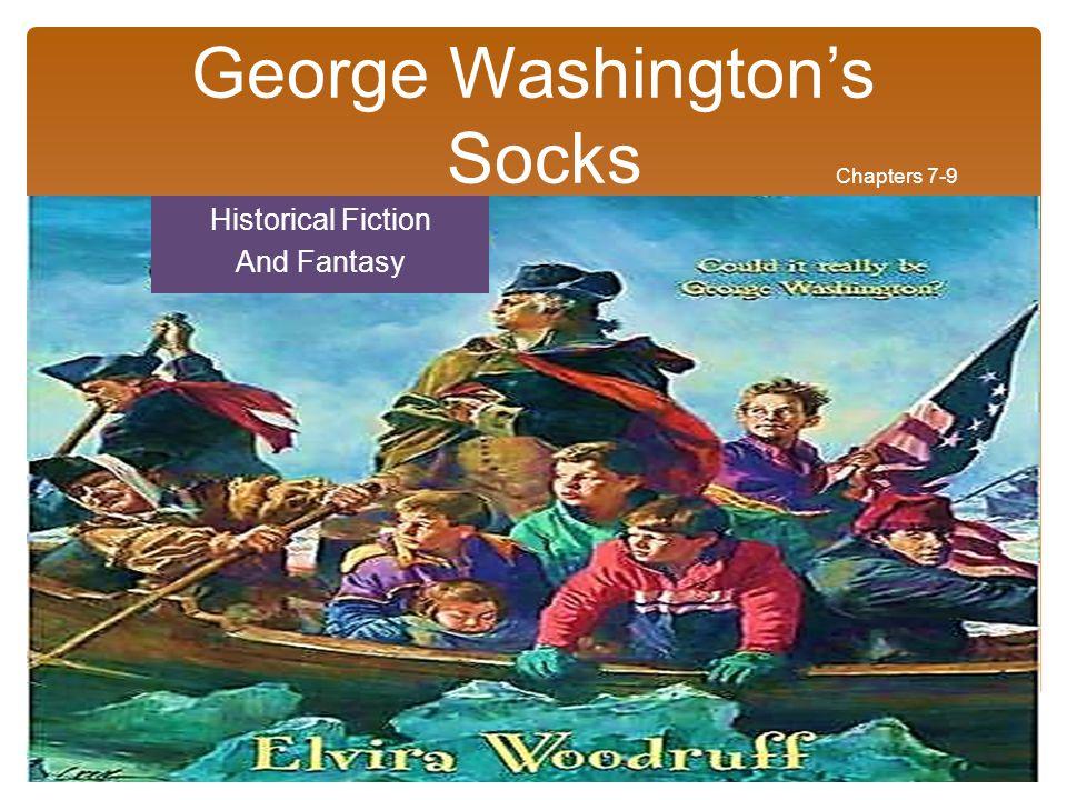 George Washington's Socks Chapters 7-9