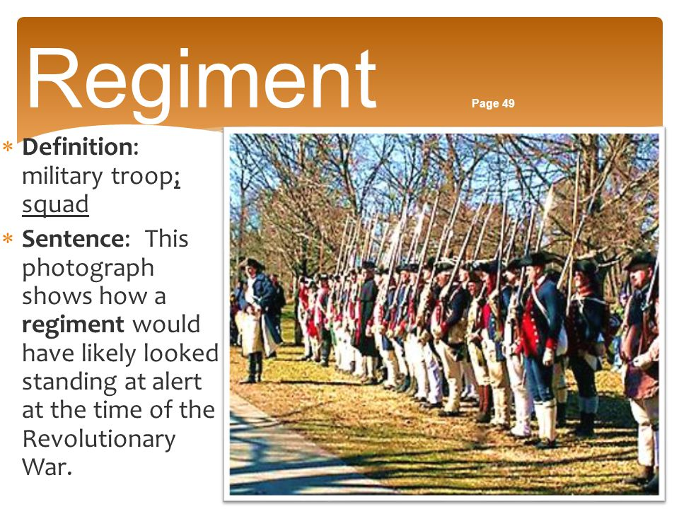 Regiment Page 49 Definition: military troop; squad