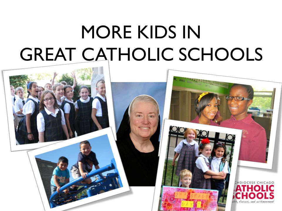 MORE KIDS IN GREAT CATHOLIC SCHOOLS