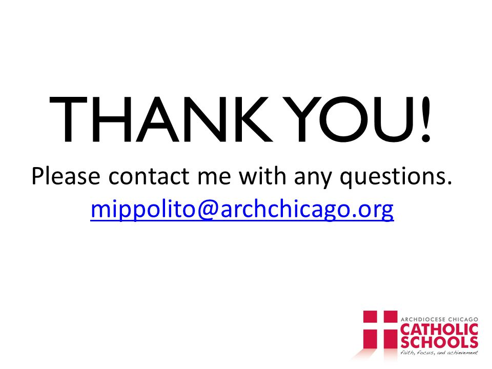 THANK YOU. Please contact me with any questions. mippolito@archchicago