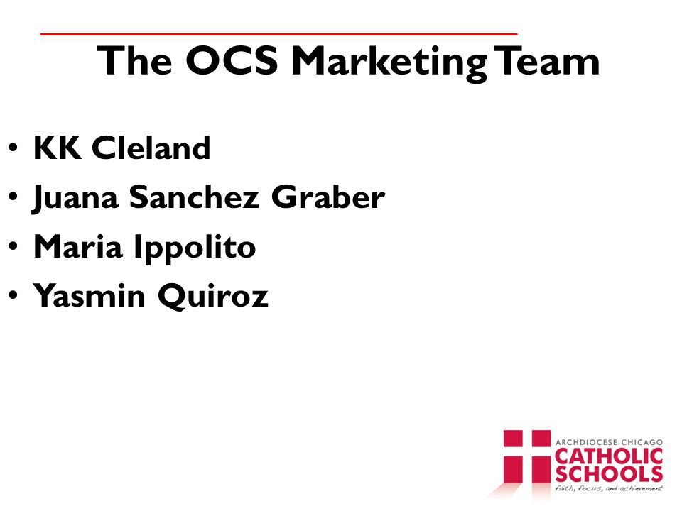 The OCS Marketing Team KK Cleland Juana Sanchez Graber Maria Ippolito