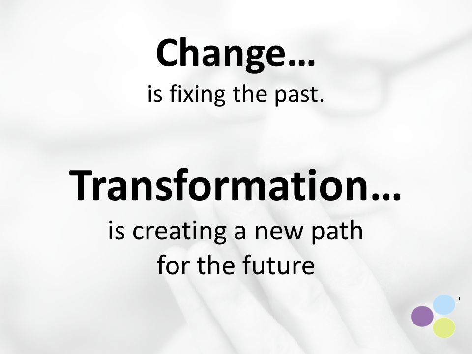 Change… is fixing the past.