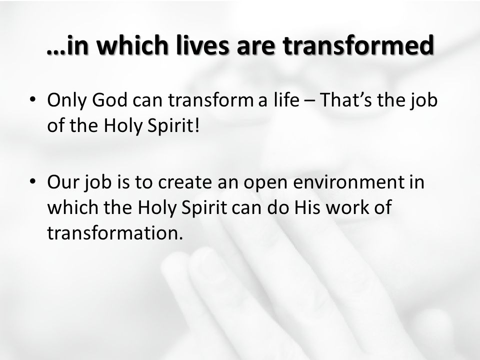 …in which lives are transformed