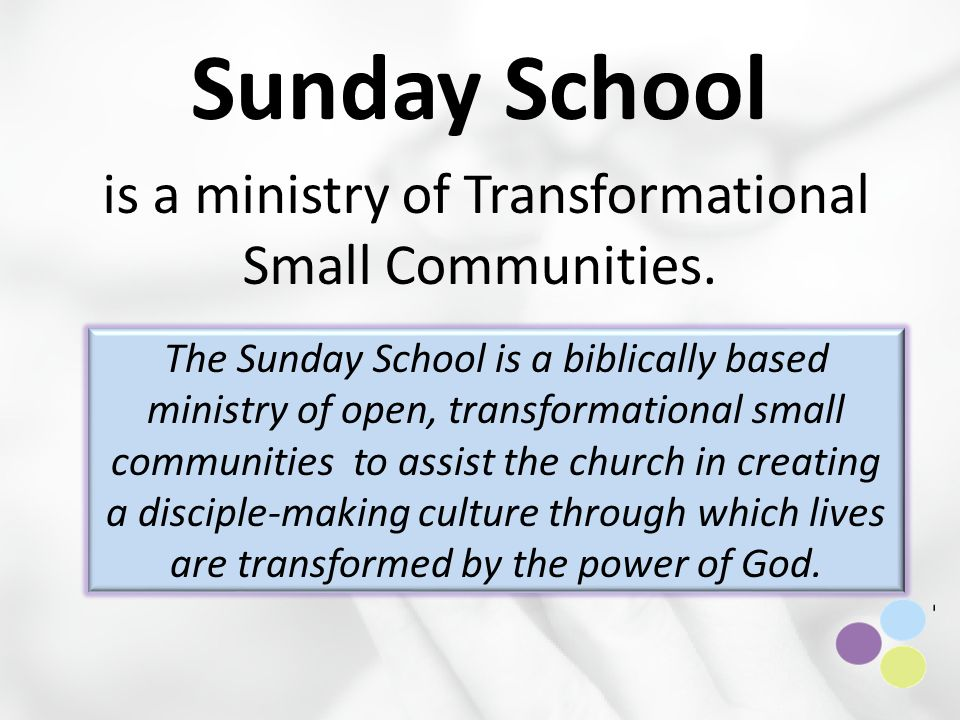 Sunday School is a ministry of Transformational Small Communities.