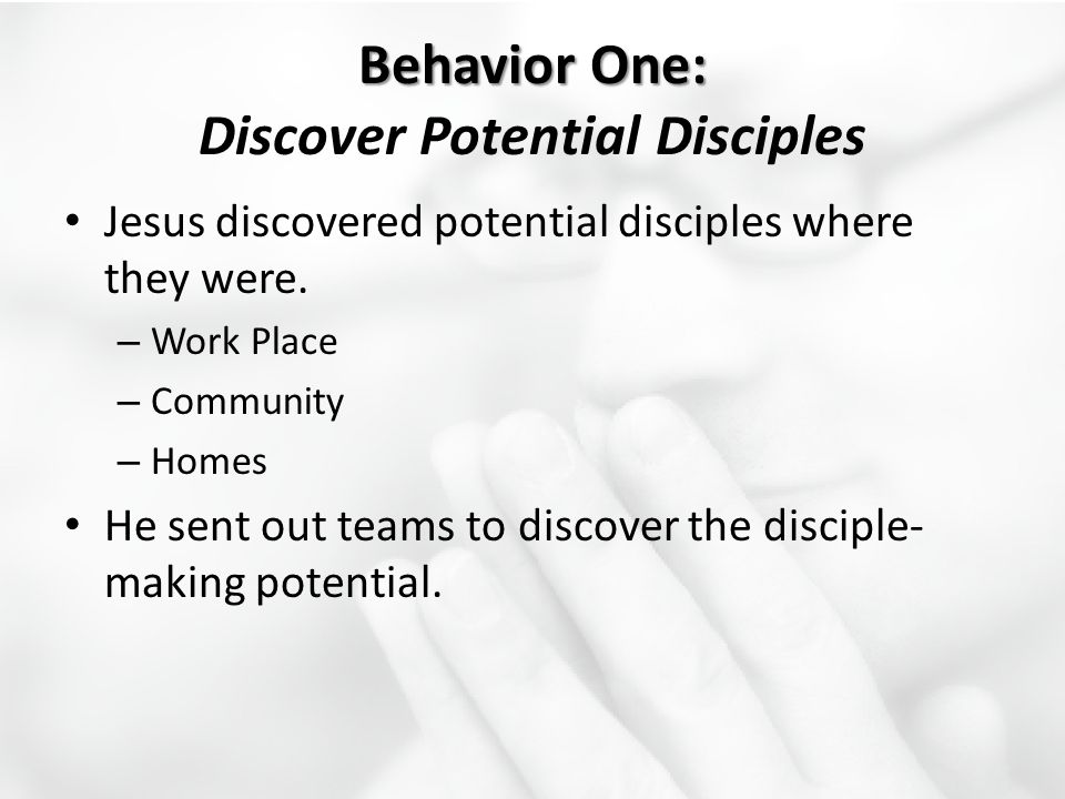 Behavior One: Discover Potential Disciples