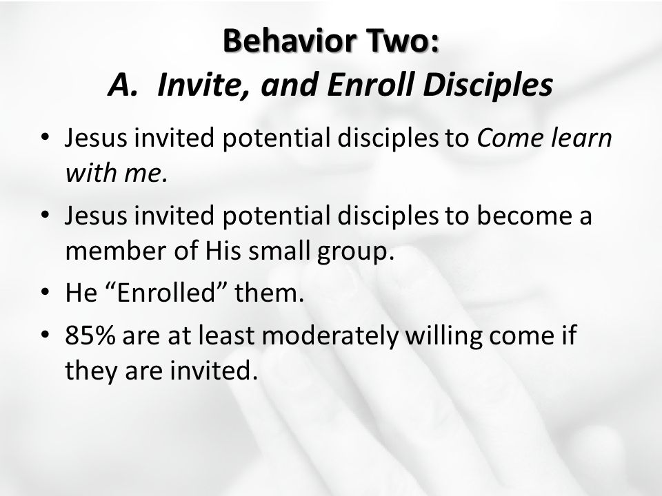 Behavior Two: A. Invite, and Enroll Disciples