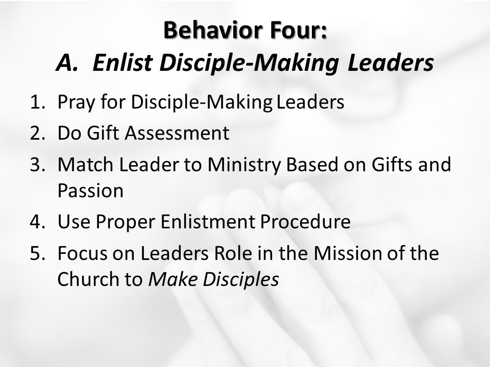 Behavior Four: A. Enlist Disciple-Making Leaders