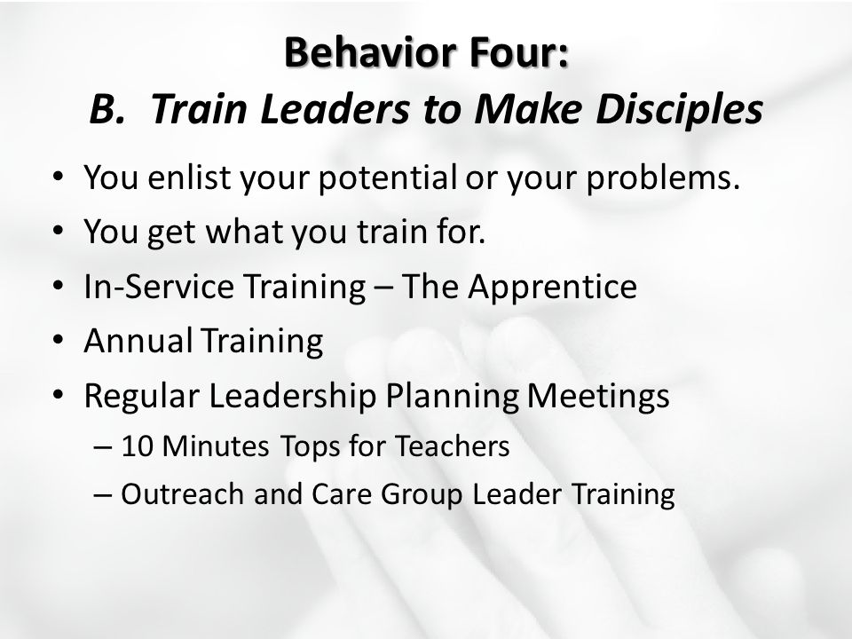 Behavior Four: B. Train Leaders to Make Disciples