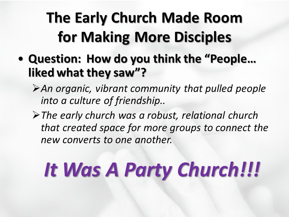 The Early Church Made Room for Making More Disciples