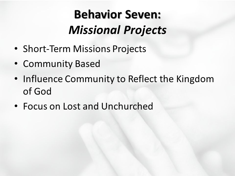 Behavior Seven: Missional Projects