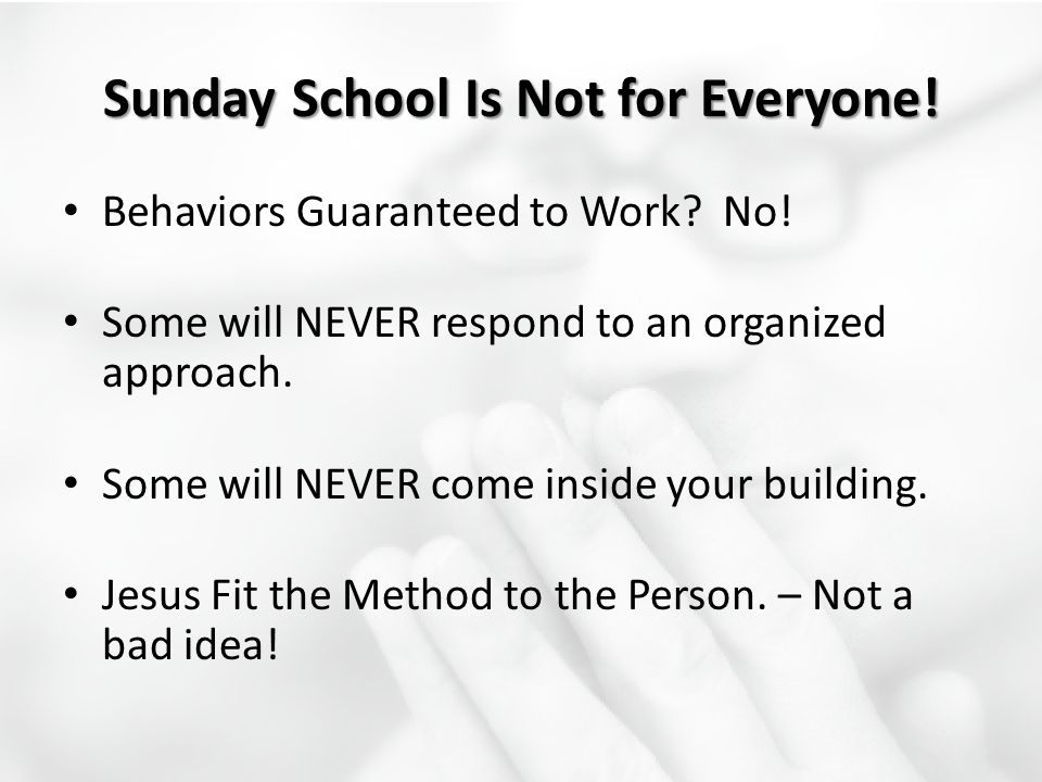 Sunday School Is Not for Everyone!