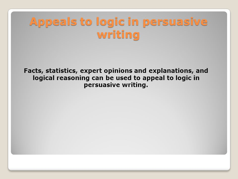 Appeals to logic in persuasive writing